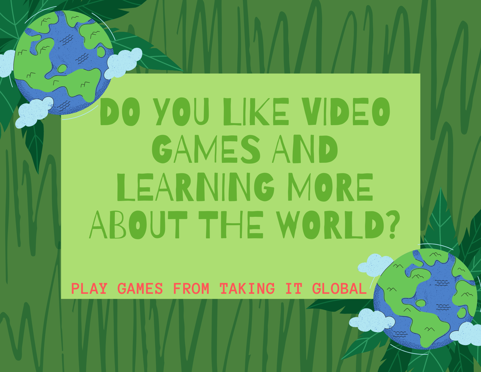Do you like video games and learning more about the world_
